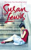 Susan Lewis: Too Close to Home: Novel 3