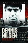 Dennis Nilsen: Conversations with Britain's Most Evil Serial Killer