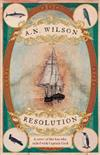Resolution: A Novel of Captain Cook's Adventures of Discovery to Australia, New Zealand and Hawaii, Through the Eyes of George Forster, the Botanist on Board His Ship