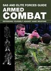 SAS and Elite Forces Guide; Armed Combat: Defending Yourself Against Hand Weapons