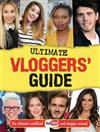 Ultimate Vloggers' Guide: The ultimate unofficial YouTube and vlogger annual.
