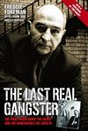 The Last Real Gangster: The Final Truth About the Krays and the Underworld We Lived in