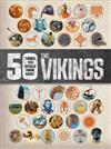 The 50 Things You Should Know About the Vikings