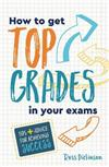 How to Get Top Grades in Your Exams: Tips and Advice for Achieving Success
