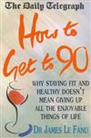 Daily Telegraph How to Live to 90