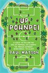 Up Pohnpei: A Quest to Reclaim the Soul of Football by Leading the World's Ultimate Underdogs to Glory