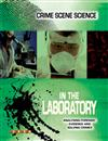Crime Scene Science: In the Laboratory