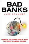 Bad Banks: Mistakes, Misselling, Misbehaviour and the Next Global Crisis