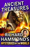 Richard Hammond's Great Mysteries of the World: Ancient Treasures