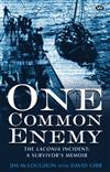 One Common Enemy: The Laconia Incident - A Survivor's Memoir