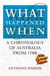 What Happened When?: A Chronology of Australia from 1788