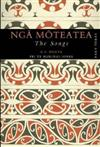 Nga Moteatea: The Songs : Part Three: Pt. 3
