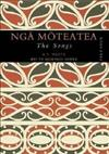 Nga Moteatea: The Songs : Part Four: Pt. 4