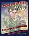 Soldier in the Yellow Socks: Charles Upham - Our Finest Fighting Soldier