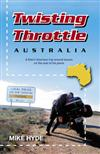 Twisting Throttle Australia: A Kiwi's Hilarious Trip Around Aussie on the Seat of His Pants