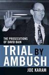 Trial by Ambush: The Prosecutions of David Bain