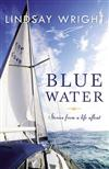 Blue Water: Stories from a Life Afloat