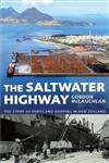 The Saltwater Highway: the Story of Ports and Shipping in New Zealand