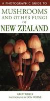 A Photographic Guide to Mushrooms and Other Fungi of New Zealand