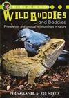 Wild Buddies and Baddies: Friendships and Unusual Relationships in Nature