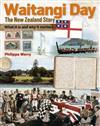 Waitangi Day - the New Zealand Story: What it is and Why it Matters