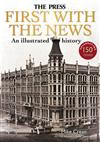 First With The News: An Illustrated History of The Press