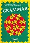 How to be a Wizard at Grammar: Lower Primary Teacher Resource