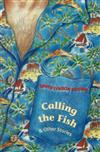 Calling the Fish and Other Stories
