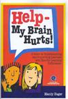 Help, My Brain Hurts!: a Guide to Understanding and Supporting Learners with Specific Learning Differences