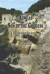 Aeneas Son of the Goddess: Aeneas Son of the Goddess