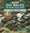 Day Walks in New Zealand: 100 Great Tracks