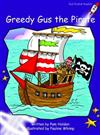 Greedy Gus the Pirate: Fluency: Level 3