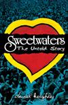 Sweetwaters: The untold story