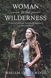 Woman in the Wilderness: A Story of Survival, Love & Self-Discovery in New Zealand