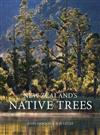 New Zealand's Native Trees: A Comprehensive Illustrated Encyclopedia