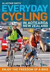Everyday Cycling in Aotearoa New Zealand: Enjoy the Freedom of a Bike