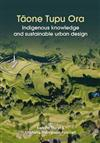 Taone Tupu Ora: Indigenous Knowledge and Sustainable Urban Design