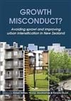 Growth Misconduct?: Avoiding Sprawl and Improving Urban Intensification in New Zealand