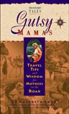 Gutsy Mama: Travel Tips and Wisdom for Mothers on the Road