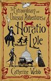 Horatio Lyle: The Extraordinary and Unusual Adventures