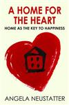 A Home for the Heart: Home as the Key to Happiness