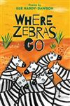 Where Zebras Go: Poems