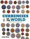 Currencies of the World: How Money Works