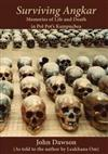 Surviving Angkar: Memories of Life and Death in Pol Pot's Kampuchea