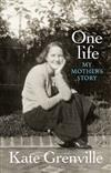 One Life: My Mother's Story