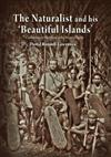 The Naturalist and His 'Beautiful Islands': Charles Morris Woodford in the Western Pacific