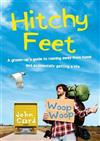 Hitchy Feet: A Grown-Up's Guide to Running Away from Home and Accidentally Getting a Life