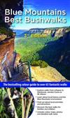 Blue Mountains Best Bushwalks: The Bestselling Colour Guide to Over 60 Fantastic Walks