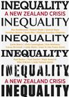 Inequality: a New Zealand Crisis - and What We Can Do About it