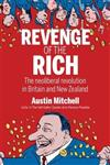 Revenge of the Rich: The Neoliberal Revolution in Britain and New Zealand